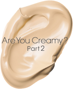Are You Creamy ? Part2